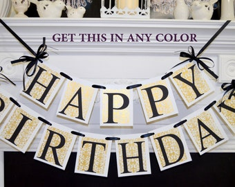 HAPPY BIRTHDAY banner, gold damask, black gold birthday decorations, rustic adult unisex birthday banner decorations - pick the color