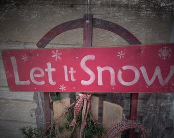Primitive Winter Let It Snow Sign
