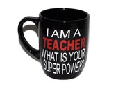 "Vinyl ""I am a Teacher What is your Super Power?"" mug.  Black mug white and red vinyl. Teacher gift"