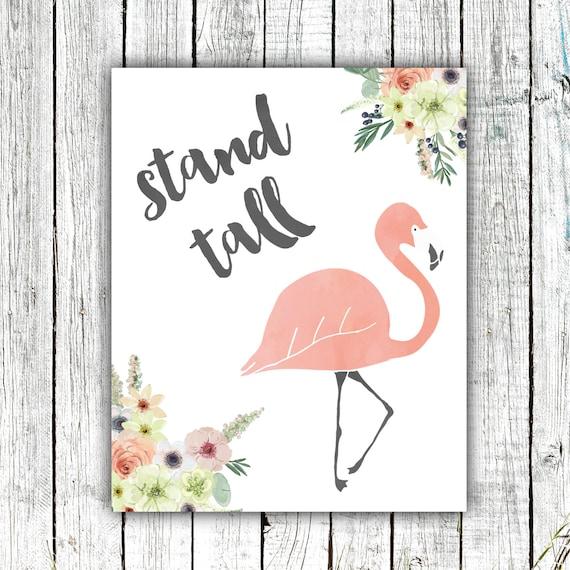 Nursery/Children's Art Printable, Stand Tall, Flamingo, Girl's Room, Flowers, Digital Download Size 8x10 #539
