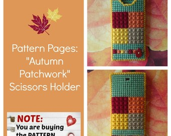 """Plastic Canvas Pattern Pages: """"Autumn Patchwork"""" Scissors Holder (fr/bk design, graphs and photos, no written instructions) *PATTERN ONLY!*"""