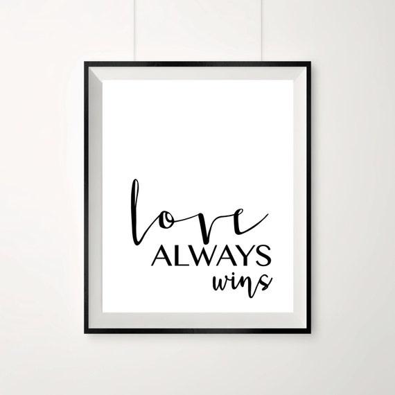 Love always wins / Beautiful print / Love print / Love quote