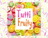 Tutti Fruity Custom Name Fabric Material for Applique, ITH, & Craft Projects. Various Sizes