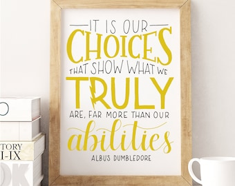 Choices/Abilities Hand Lettered 8x10 Print - Albus Dumbledore Quote, Harry Potter Quote, it is our choices that show what we truly are