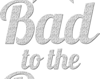 Bad To The Bow Iron On Decal