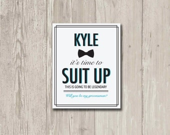 Digital File: Will You be my Groomsman Card | It's time to suit up this is going to be legendary | Printable