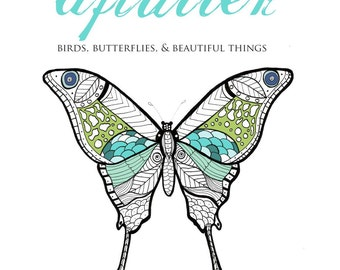 Aflutter An Adult Coloring Book Butterflies Birds Beautiful Things