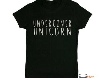 Unicorn shirt, Undercover Unicorn t shirt, funny tee, believe in unicorns, funny slogan shirt, shirt gift, women shirt, Utter Apparel
