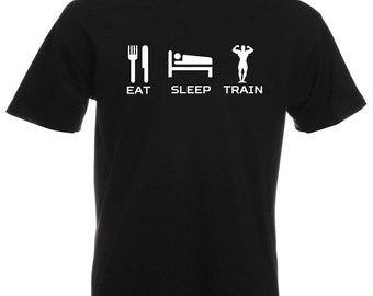 Mens T-Shirt with Quote Eat Sleep Train Design / Inspirational Text Shirts / Bodybuilder Fitness Shirt + Free Random Decal Gift