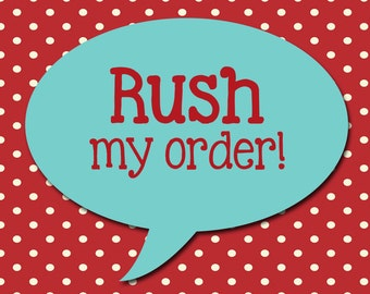 Add on fee to RUSH your order