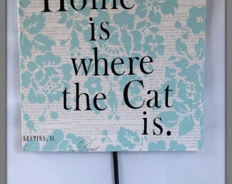 Home is where the cat is, Wall plaque, Key holder, Cat lovers gifts, New Home gifts
