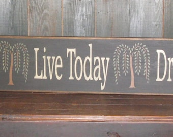 Cherish Yesterday~Live Today~Dream Tomorrow sign with willow tree's~ 5 feet long.