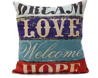 Dream Love Welcome Hope - Vintage Pillow Cover