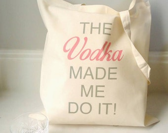 The Vodka Made Me Do It Tote Bag