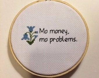 No Hoop Mo Money Mo Problems Cross Stitch