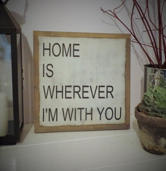 Home Is Wherever I M With You Wood Sign Home Decor: Home Is Wherever I'm With You Wood Sign Inspirational