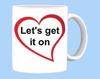 Lets get it on Coffee Mug