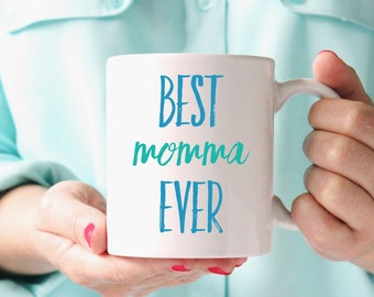 Gift for Mom - Mother's Day Gift - Gift for Mother - Gift for Grandmother - Mother's Day Mug - Best Momma Ever - Coffee Mug - Coffee Cup