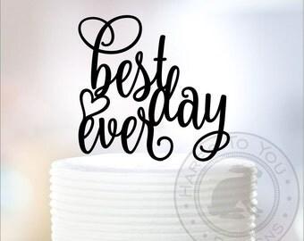 Best Day Ever Cake Topper - Wedding Cake Topper - 12-234