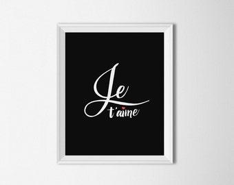 Je T'aime I love you, French printable, Nursery Home decor, black and white, typography print, wedding anniversary gift, romantic print