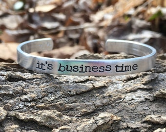 flight of the conchords - its business time - handstamped bracelet - silver cuff - custom bracelet for her - gift ideas