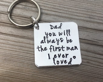 Hand Stamped keyring 'Dad you will always be the first man I ever loved' Great gift for Father's day, father of the bride. Gifts for men