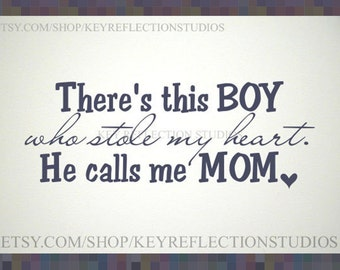 There's this BOY He calls me MOM wall decal