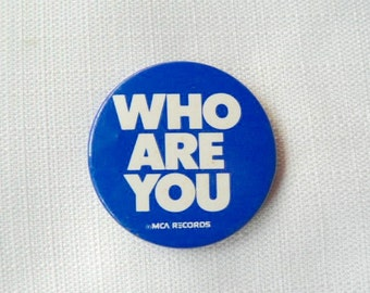 Large Vintage Late 1970s - The Who - Who Are You - Album Promotional Pin (1978)