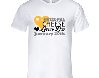 National Cheese Lovers Day January 20th Fun Food Celebration T Shirt