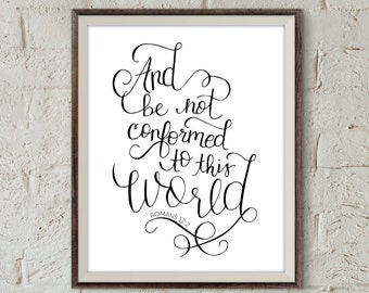 Romans 12:2 Handlettered Bible Verse Wall Art Print And Be Not Conformed to This World