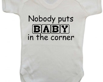 Nobody Puts Baby In the Corner Babygrow Funny Gift Idea