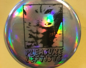 """PLEASURE LEFTISTS new post punk cleveland ohio band new eave goth death rock holographic 2.25"""" button"""