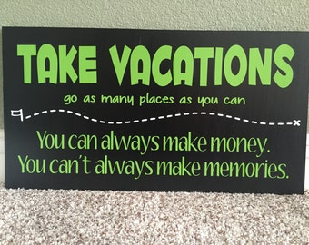 Take Vacations wood sign