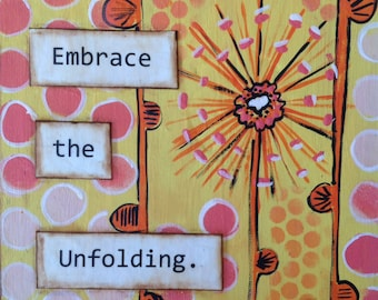 Original mixed media recycled book cover art plaque  | ephemera | Embrace the Unfolding | dandelions | yellow and orange