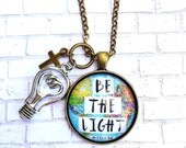 Matthew 5:16 Let your light so shine before men, BE the light pendant tray necklace