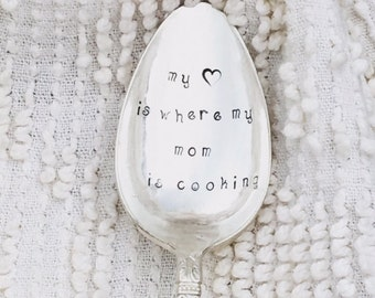 hand stamped vintage silver spoon - My heart is where my mom is cooking