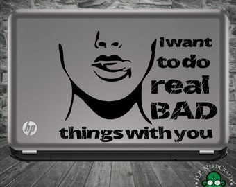"""TrueBlood """"I want to do real bad things with you"""" Decal"""