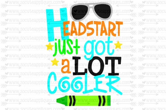 Headstart Just Got Cooler Svg Teacher Svg Back To School