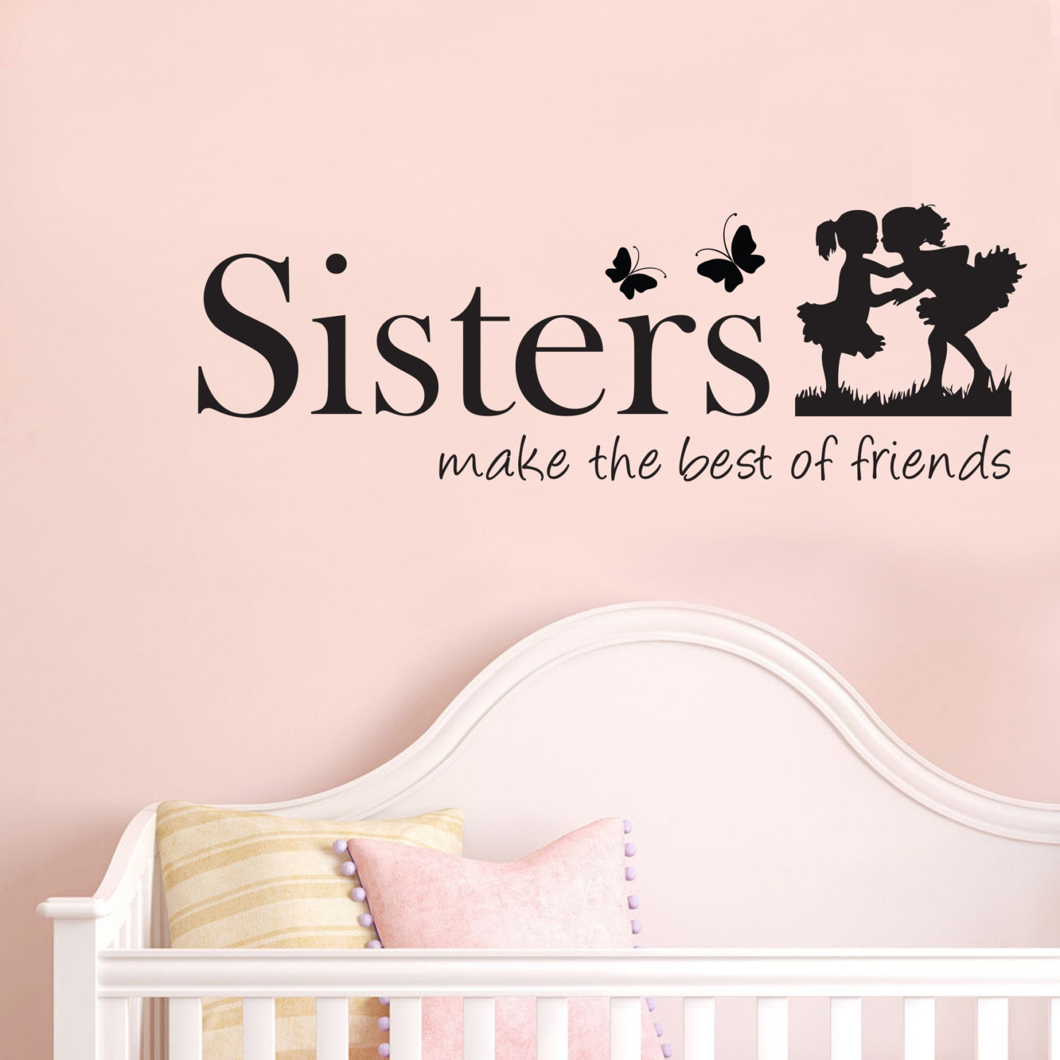 Sisters Make The Best Of Friends Wall Sticker By