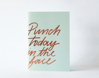 A6 Notebook // Punch today in the face TPRN101
