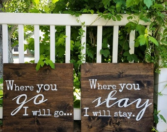 """24x24 Two Wood Sign Set- Ruth Verse """"Where You Go I Will Go...Where You Stay I Will Stay -"""