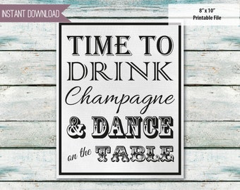 Bridal Shower Sign Bachelorette Party Sign Champagne Sign Drink Champagne Dance on tables 8x10 INSTANT DOWNLOAD