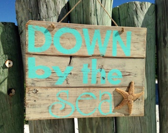 Down by the Sea, Beach Quote Sign, Shabby Beach Decor, Nautical Wood Sign, Beach Life Decor, Beach Cottage Decor, Coastal Decor, Beach House