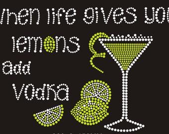 "Rhinestone transfer ""When life gives you lemons add Vodka"""