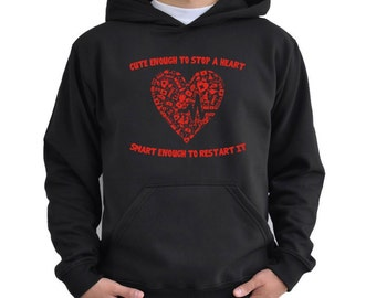 Cute enough to stop a heart smart enough to restart it Hoodie