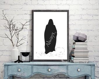 70% OFF SALE Professor Severus Snape Always, Harry Potter always Severus Snape, Severus Snape Harry Potter white and black art print