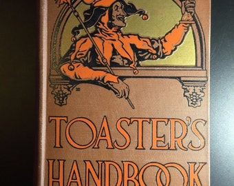 Toaster's Handbook, Jokes, Stories and Quotes, Compiled by Peggy Edmund, 1932