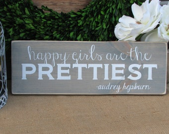 "Happy Girls are the Prettiest Girls Wooden Sign (16"" x 5.5"")"