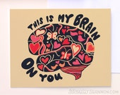 """Funny Valentine's Day card, """"This is my brain on you"""", A2 greeting card"""