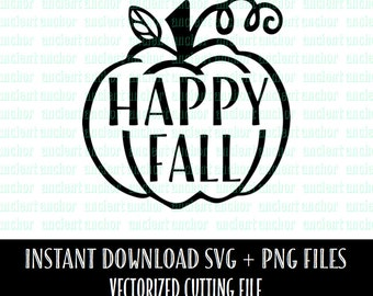 Happy Fall SVG File for Thanksgiving and Autumn - Commercial Use Ok Svg Cutting File - Pumpkin SVG